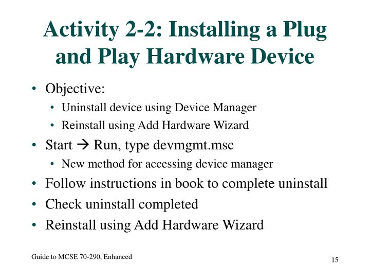 Activity 2-2: Installing a Plug and Play Hardware Device