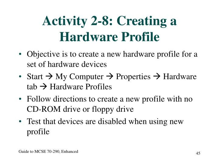Activity 2-8: Creating a Hardware Profile
