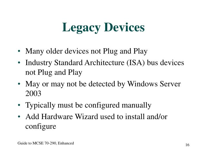 Legacy Devices