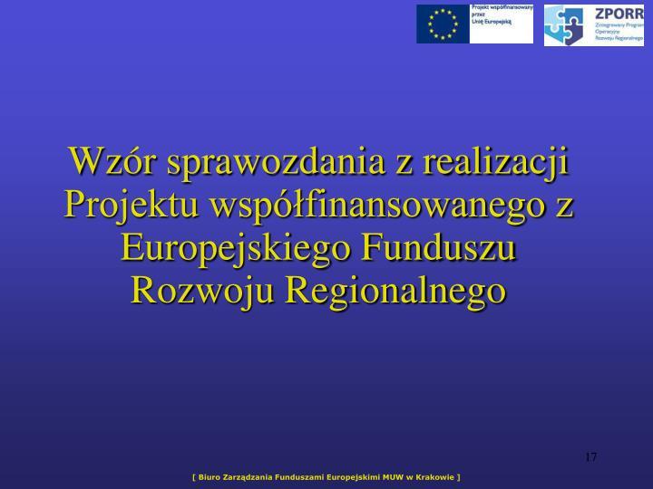 Wzr sprawozdania z realizacji Projektu wspfinansowanego z Europejskiego Funduszu Rozwoju Regionalnego