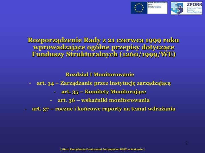 Rozporzdzenie Rady z 21 czerwca 1999 roku wprowadzajce oglne przepisy dotyczce Funduszy Strukturalnych (1260/1999/WE)