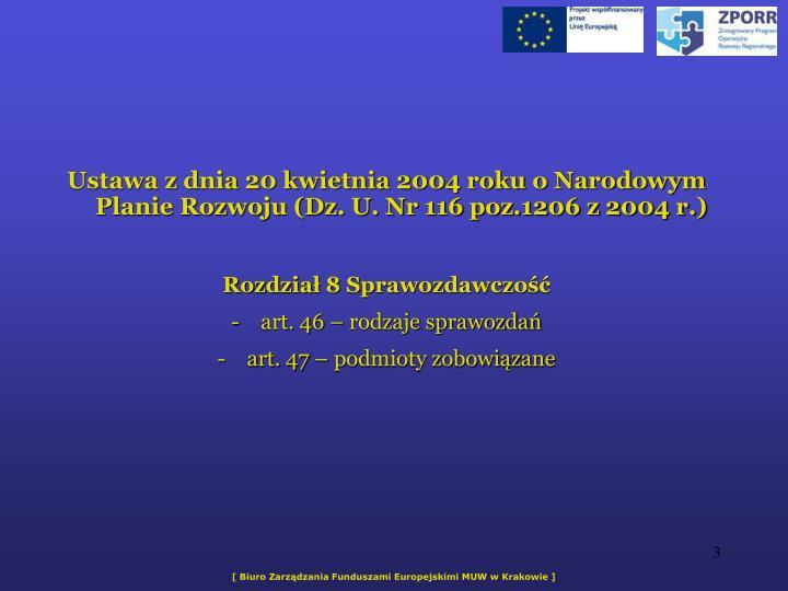 Ustawa z dnia 20 kwietnia 2004 roku o Narodowym Planie Rozwoju (Dz. U. Nr 116 poz.1206 z 2004 r.)