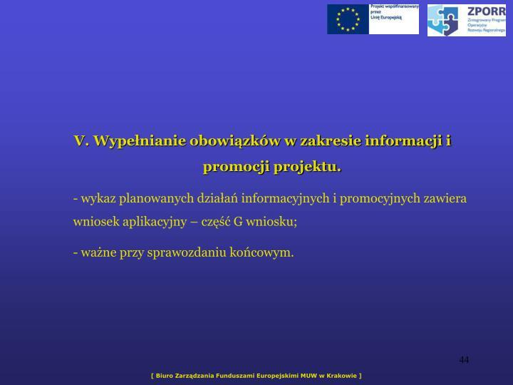 V. Wypenianie obowizkw w zakresie informacji i promocji projektu.