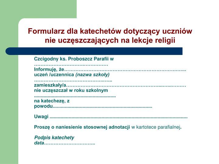 Czcigodny ks. Proboszcz Parafii w ………………………….……………