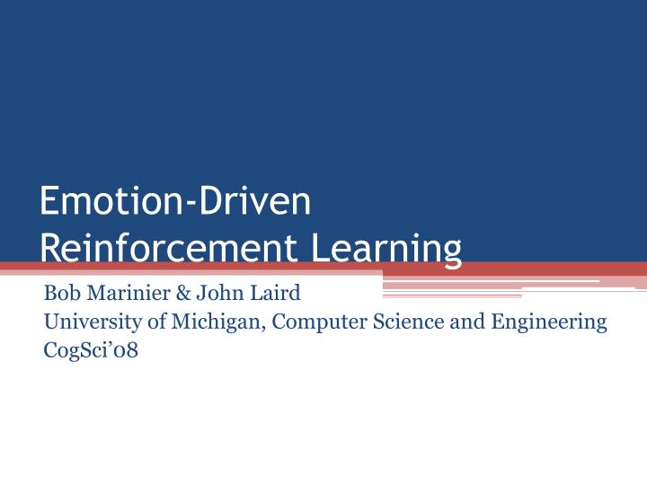Emotion driven reinforcement learning