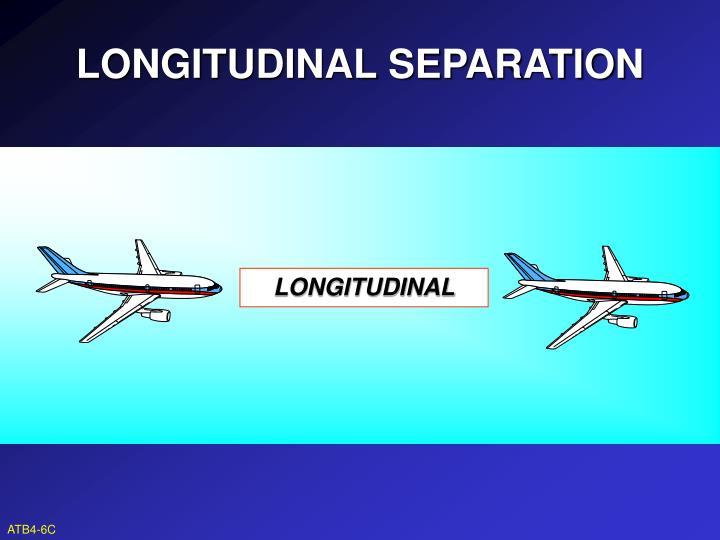 LONGITUDINAL SEPARATION