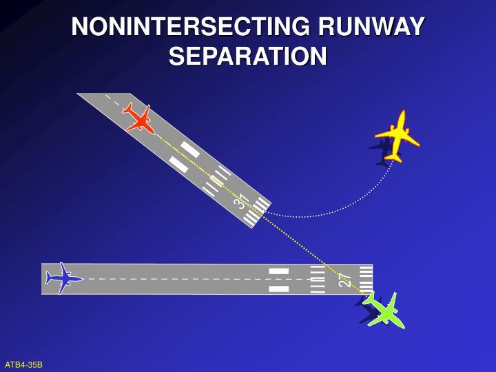 NONINTERSECTING RUNWAY SEPARATION