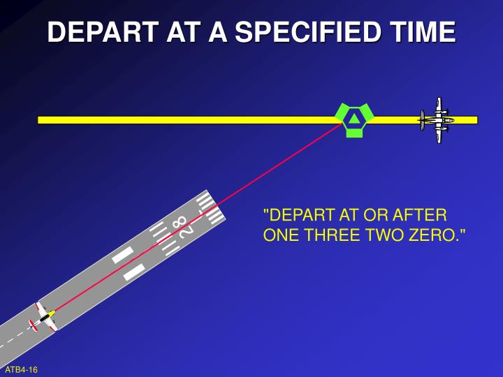 DEPART AT A SPECIFIED TIME