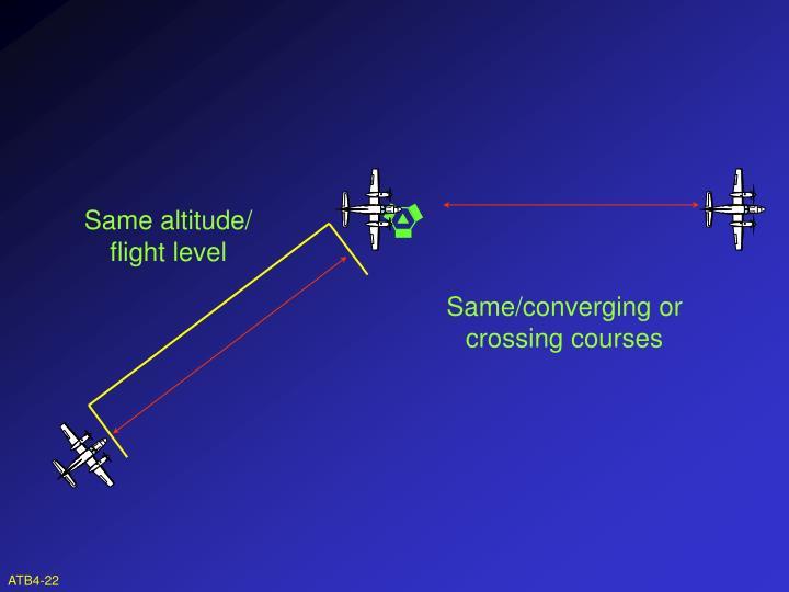 Same altitude/ flight level