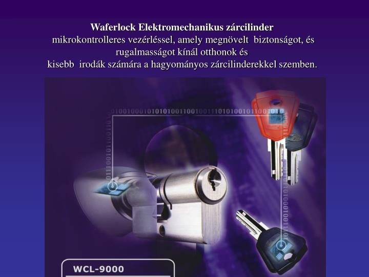Waferlock Elektromechanikus zárcilinder