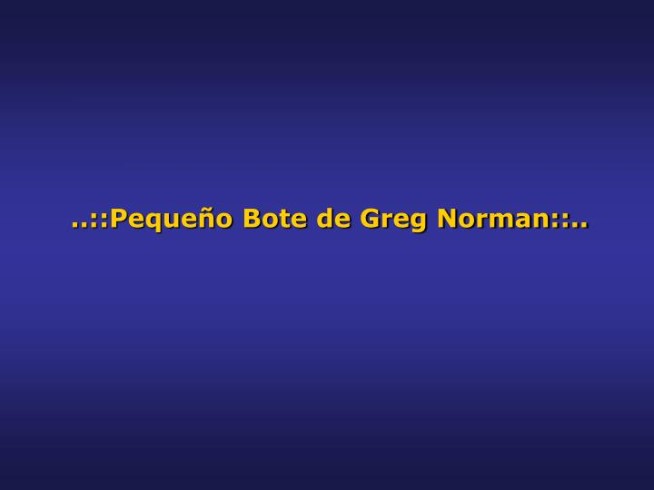 ..::Pequeño Bote de Greg Norman::..
