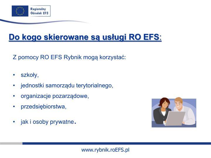 Do kogo skierowane są usługi RO EFS