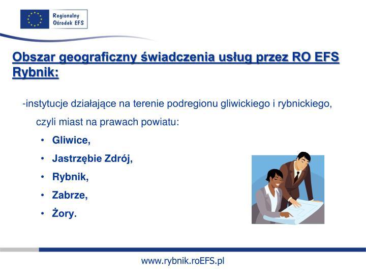 Obszar geograficzny świadczenia usług przez RO EFS Rybnik: