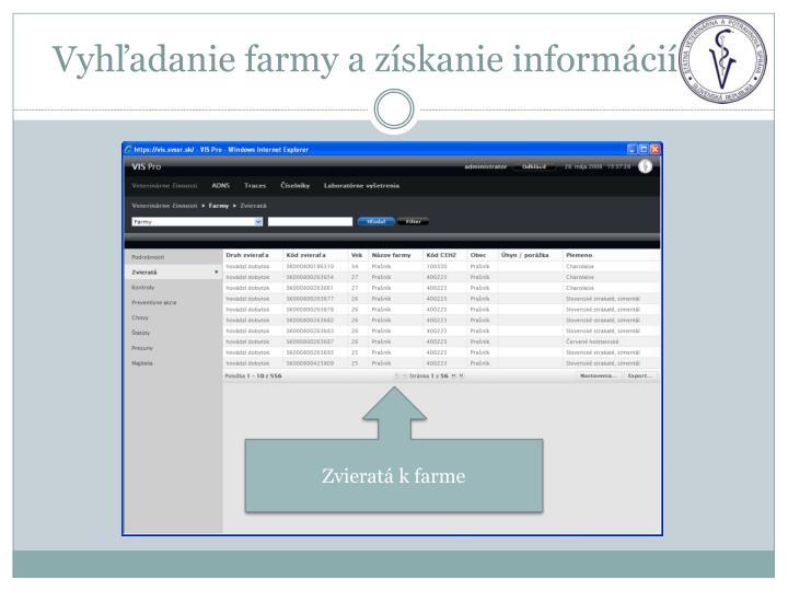 Vyhľadanie farmy a získanie informácií