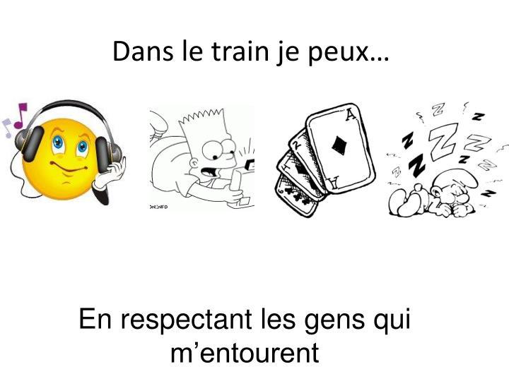 Dans le train je peux…