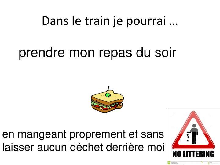 Dans le train je pourrai …