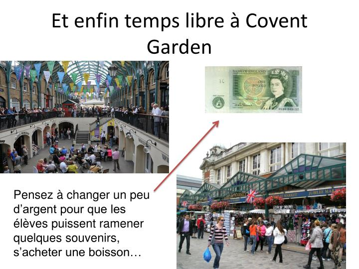 Et enfin temps libre à Covent Garden