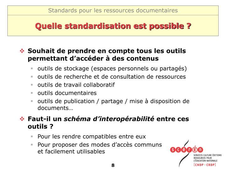 Quelle standardisation est possible ?
