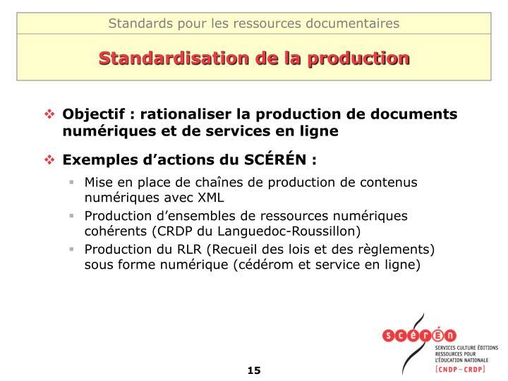 Standardisation de la production