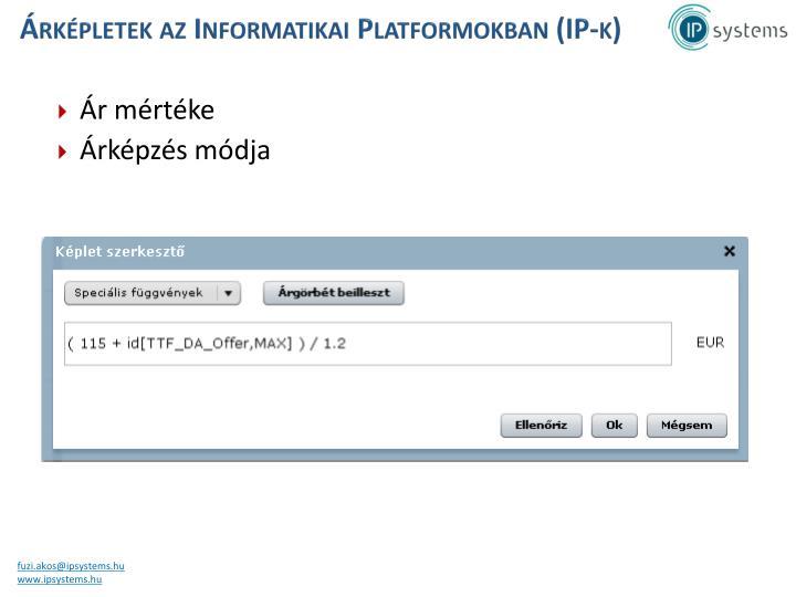 Árképletek az Informatikai Platformokban (IP-k)