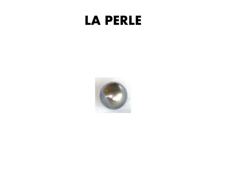 LA PERLE