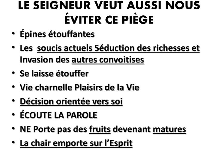 LE SEIGNEUR VEUT AUSSI NOUS ÉVITER CE PIÈGE