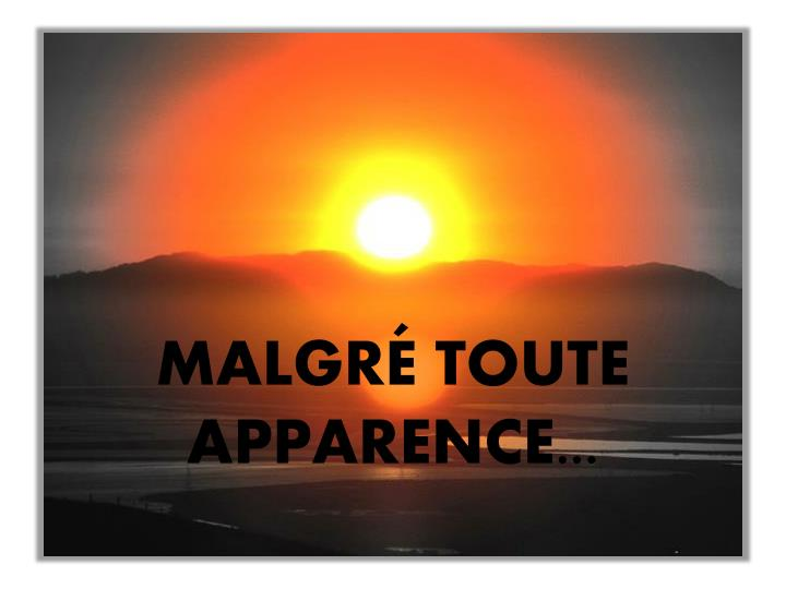 Malgr toute apparence