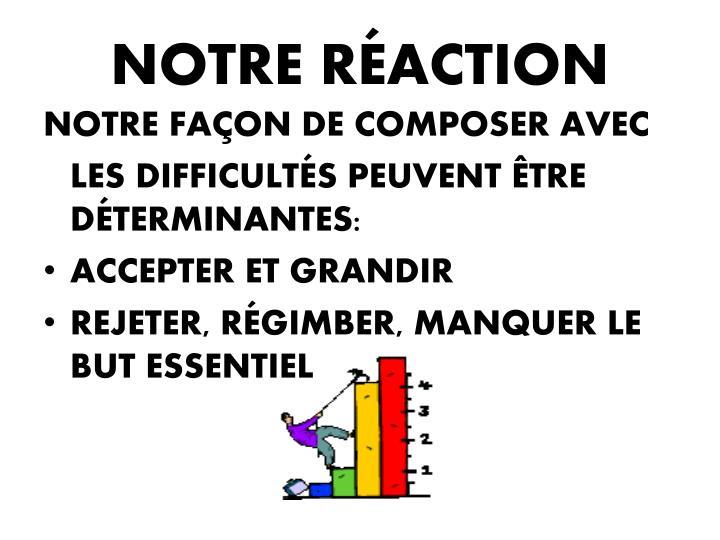 NOTRE RÉACTION