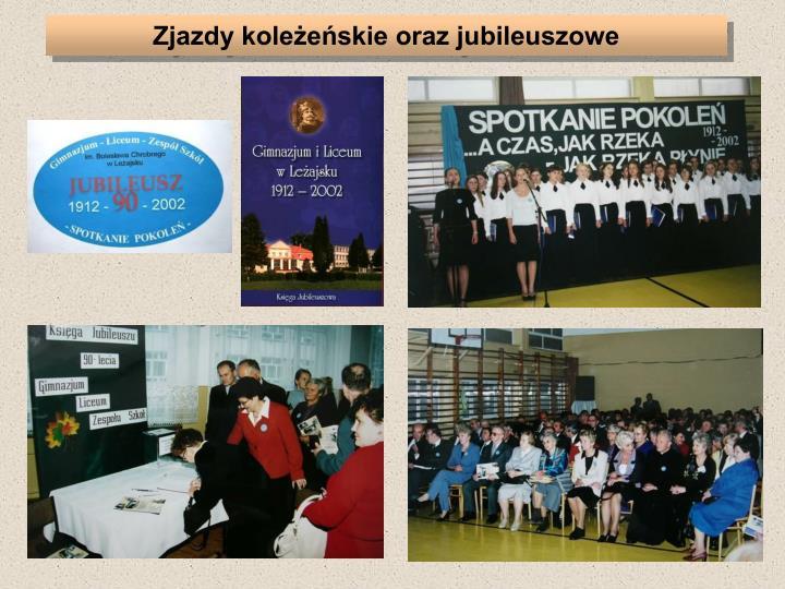 Zjazdy koleżeńskie oraz jubileuszowe