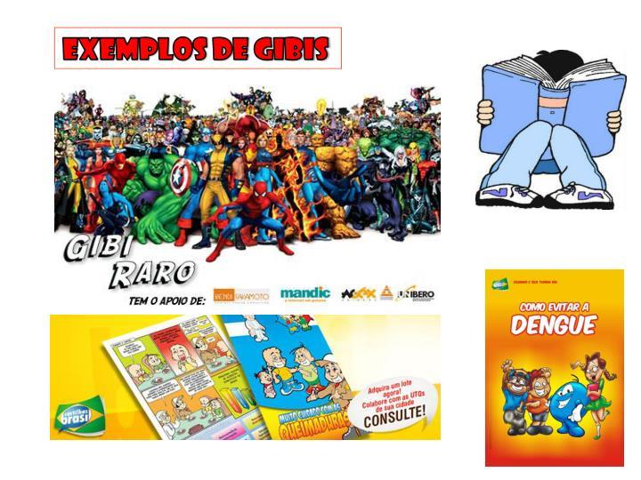 EXEMPLOS DE Gibis