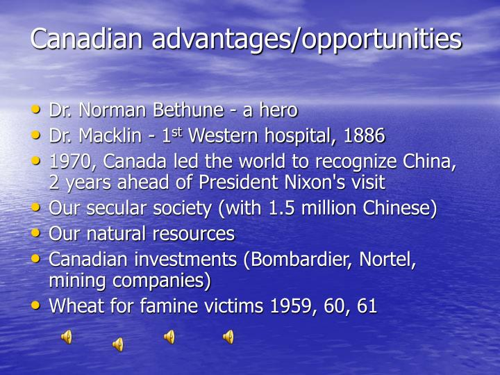 Canadian advantages/opportunities