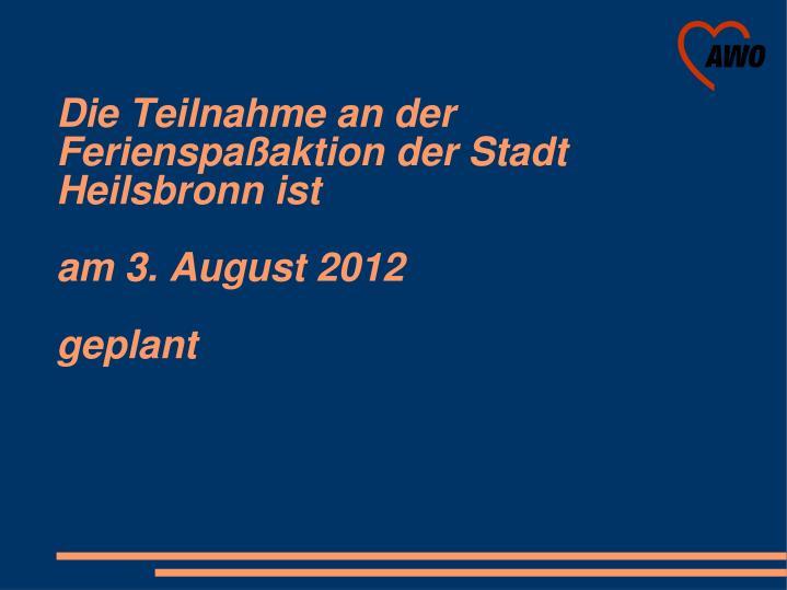 Die Teilnahme an der Ferienspaßaktion der Stadt Heilsbronn ist