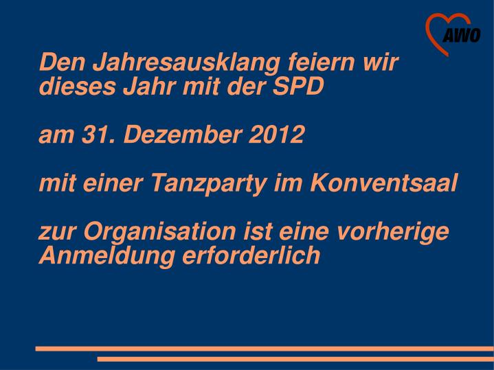 Den Jahresausklang feiern wir dieses Jahr mit der SPD