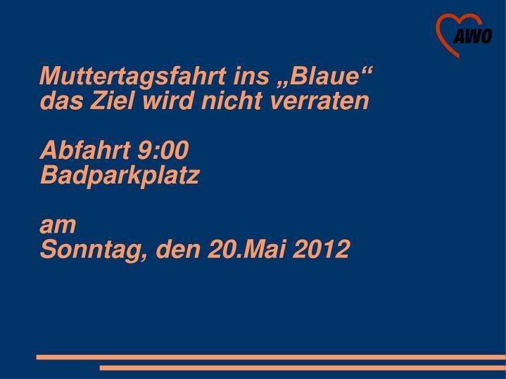 "Muttertagsfahrt ins ""Blaue"""