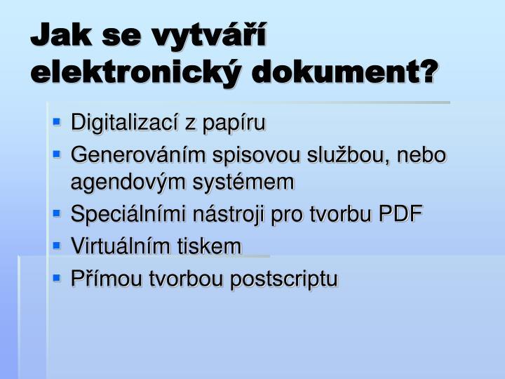 Jak se vytváří elektronický dokument?