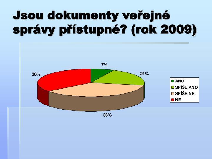 Jsou dokumenty veřejné správy přístupné? (rok 2009)