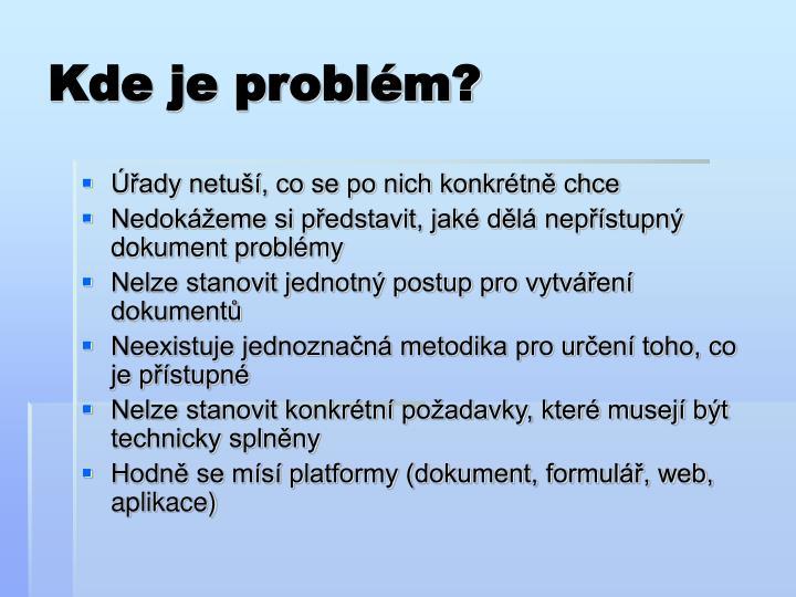 Kde je problém?
