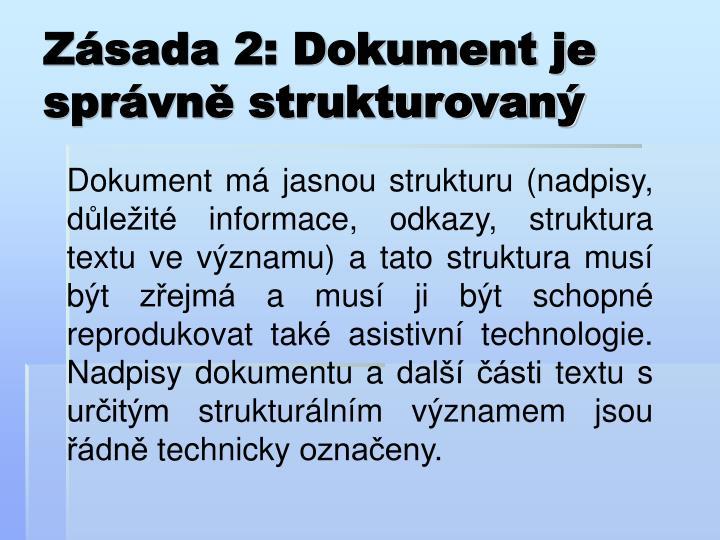 Zásada 2: Dokument je správně strukturovaný