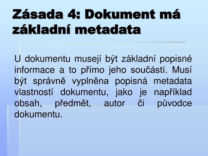 Zásada 4: Dokument má základní metadata