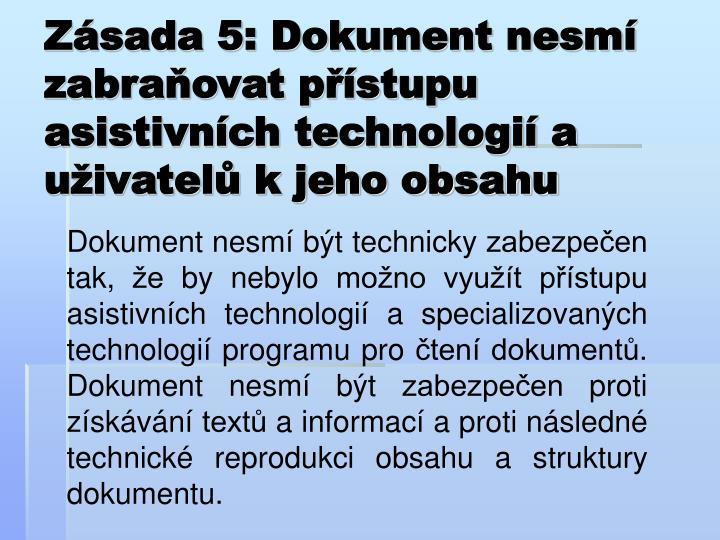 Zásada 5: Dokument nesmí zabraňovat přístupu asistivních technologií a uživatelů k jeho obsahu