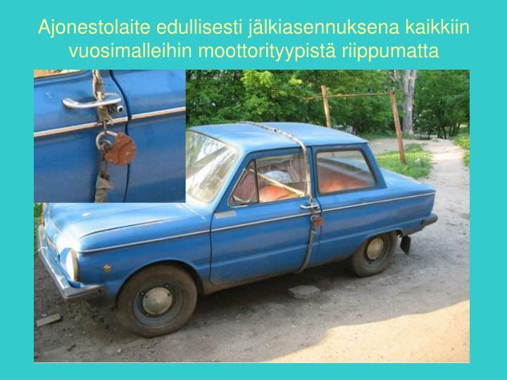 Ajonestolaite edullisesti jälkiasennuksena kaikkiin vuosimalleihin moottorityypistä riippumatta