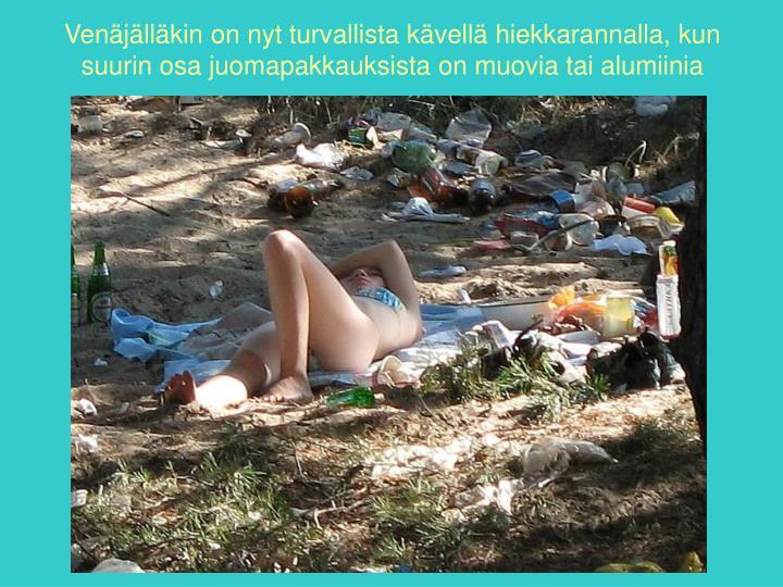Venäjälläkin on nyt turvallista kävellä hiekkarannalla, kun suurin osa juomapakkauksista on muovia tai alumiinia