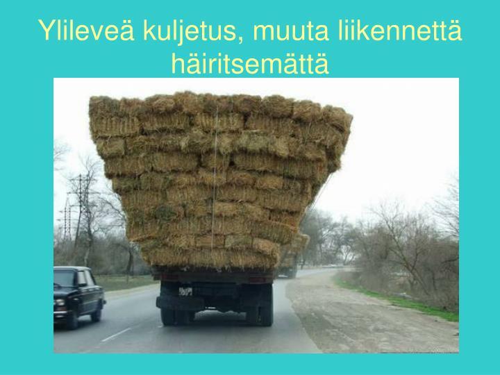 Ylileveä kuljetus, muuta liikennettä häiritsemättä