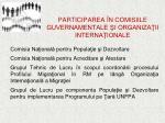 participarea n comisiile guvernamentale i organiza ii interna ionale