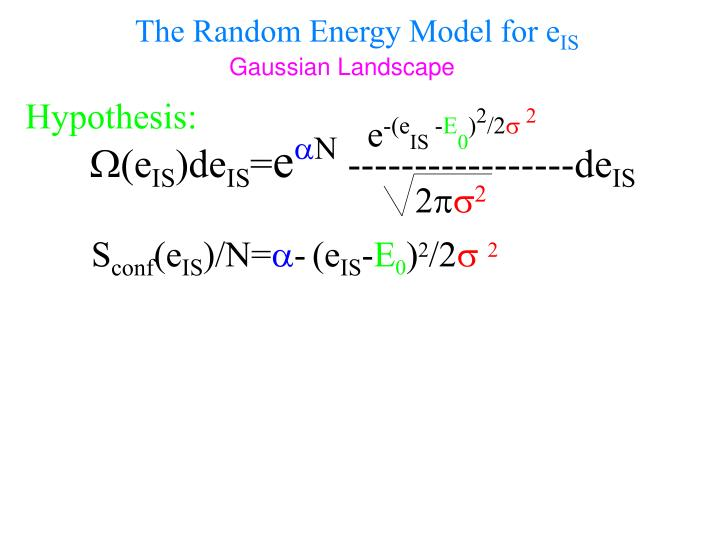 The random energy model for e is