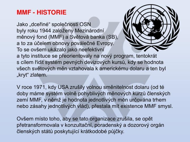 MMF - HISTORIE