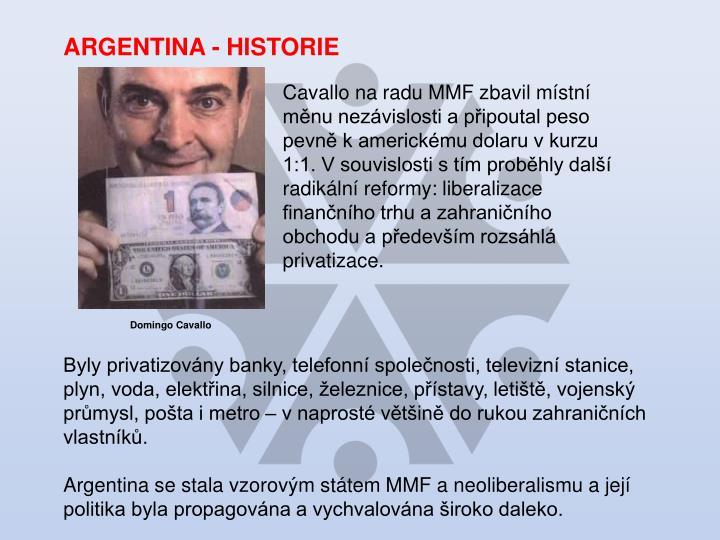 ARGENTINA - HISTORIE