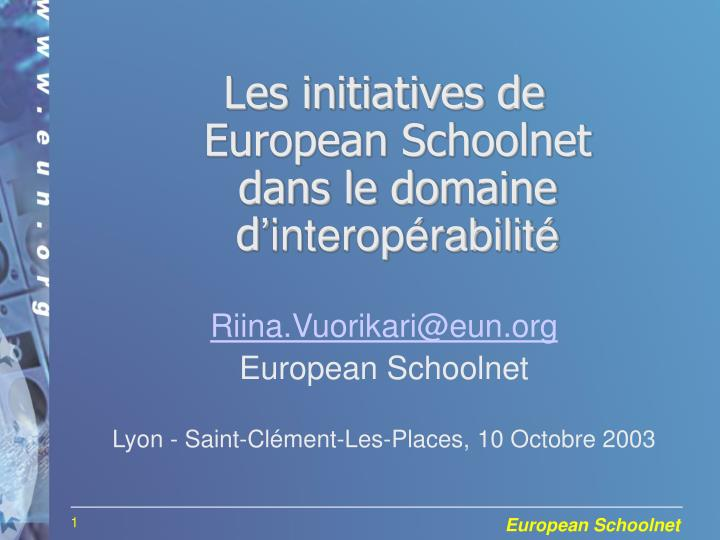 Les initiatives de