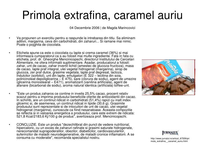 Primola extrafina, caramel auriu