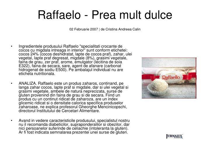 Raffaelo - Prea mult dulce